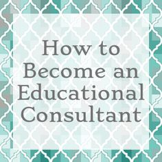 Teachers Thriving - How to Become an Educational Consultant Career Change For Teachers, Jobs For Teachers, Education Consultant, Tutoring Business, How To Make Money, How To Become, Job Information, Private Practice, Teaching Tips
