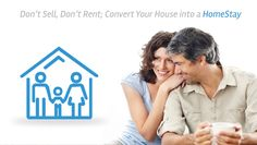 Don't Sell, Don't Rent; Convert Your House into a HomeStay