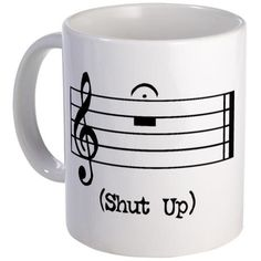Shop Shut Up (in musical notation) 11 oz Ceramic Mug designed by The Store of Strange Things. Lots of different size and color combinations to choose from. Music Is Life, My Music, Cello Music, Music Chords, Music Icon, Music Jokes, Music Gifts, Cute Mugs, Funny Mugs