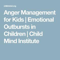 Anger Management for Kids | Emotional Outbursts in Children | Child Mind Institute