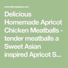 Delicious Homemade Apricot Chicken Meatballs - tender meatballs a Sweet Asian inspired Apricot Sauce. Perfect for dinner or as an appetizer. Baked Meatball Recipe, Meatball Bake, Meatball Recipes, Apricot Fruit, Apricot Chicken, Gluten Free Soy Sauce, Sauteed Zucchini, Slimming Eats, Chicken Meatballs