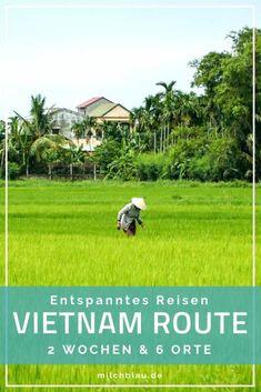 Tipps und Sehenswürdigkeiten für einen entspannten Urlaub in Vietnam. Unsere Route für 2 Wochen Rundreise - von Hanoi bis Ho Chi Minh City.