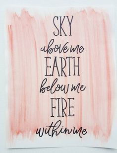 """ Sky Above Me. Earth Below Me. Fire Within Me "". A powerful message that will inspire you throughout your day. Hand drawn on thick watercolor paper, this inspirational piece measures about 11 1/2 x 9. The beautiful red background for this empowering quote was created using watercolors. If you would like a personalized or custom piece, please contact the shop owner for more details. We love talking to our customers and can't wait to create a personal piece just for you!"