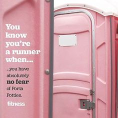 You know you're a runner when... you have absolutely no fear of porta potties.