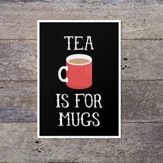 "Got that right!  And I was just thinkin', I just bought some ""Sugar Plum"" tea for Christmas...but forgot all about it!!!  OH WELL....IT""S NEVER TOO LATE FOR ANY KIND OF TEA, AT ANY TIME!  Excuse me while I put the kettle on....."