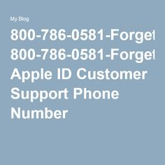 800-786-0581-Forget Apple ID Customer Support Phone Number