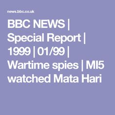 BBC NEWS | Special Report | 1999 | 01/99 | Wartime spies | MI5 watched Mata Hari