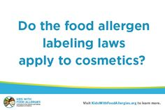 Do the food allergen labeling laws apply to cosmetics?