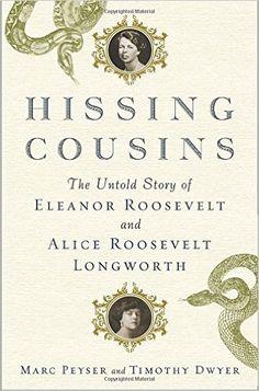 http://www.amazon.com/Hissing-Cousins-Eleanor-Roosevelt-Longworth