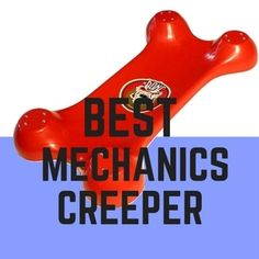 The 5 Best Mechanics Creepers For The Money [Reviews]