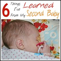 Six Things I've Learned From My Second Baby