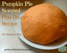 Easy Pumpkin Pie Scented Play Dough Recipe for Sensory Play | 10 Days of Fall Fine Motor and Sensory Activities for Children from Golden Reflections Blog
