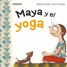 Maya y el yoga Tapas, Yoga For Kids, Conte, Books, Character, Editorial, Products, Yoga, School