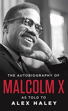 The Autobiography of Malcolm X is one of the best books I've ever read. Highly recommended!!!