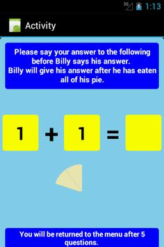 The page where testing is undertaken. The student should provide his or her answer before the pie disappears. Link to download app: https://play.google.com/store/apps/details?id=b4a.additionslevel1F