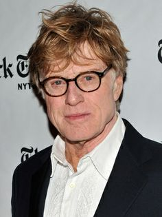 Robert Redford- Older now and still hot... and so intellectual!