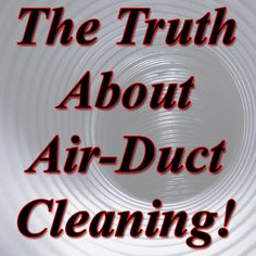 The truth about Air Duct Cleaning