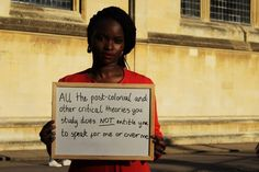 """Follow this link to find a short clip and analysis exploring post-colonial theory: """"All the post-colonial and other critical theories you study does not entitle you to speak for me or over me."""""""
