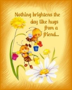 Hugs From Friends Brighten My Day! From my friend Debbie☀ Good Morning Good Night, Good Morning Quotes, Night Quotes, Hug Quotes, Friend Quotes, Qoutes, Eeyore Quotes, Friend Poems, Message Quotes