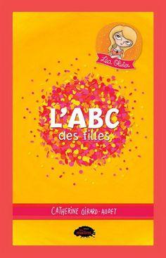 L'ABC des filles 2016 / Catherine Girard-Audet ; dessins de Léa Olivier, Veronic Ly. Éditions Les Malins (4)