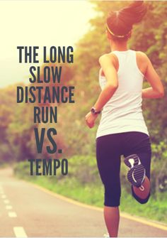 In the traditional marathon training plan, a long slow distance (LSD) run serves as the cornerstone. By contrast, the tempo run is much shorter and sometimes mixed into a training plan. Recently there has been a lot of debate over which run is better in training for the half marathon and marathon. The Long Slow Distance Run vs. Tempo http://www.active.com/running/articles/the-long-slow-distance-run-vs-tempo?cmp=17N-PB33---D4--1134