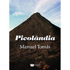 """""""Picolândia"""". Estas crónicas de Manuel Tomás que apareceram inicialmente no semanário Ilha Maior ganham agora em livro novos sentidos. Momentos, acontecimentos, ideias – sempre com alguma ironia e riso à mistura."""