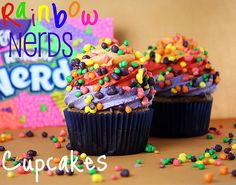 "Rainbow Nerds Cupcakes... ""These need to happen for you.  It's like sugar and color and all the good happy things of the land baked into a cupcake liner.""- Confessions of a Cookbook Queen"