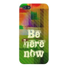 Be here now cases for iPhone 5