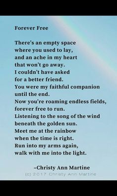 Pet Sympathy Gift - Loss of Pet Memorial - Loss of Dog or Cat - Forever Free – Pet Loss Poem by Christy Ann Martine - Pet Loss Grief, Loss Of Dog, Pet Poems, Cat Loss Poems, Dog Loss Poem, Horse Poems, Pet Loss Quotes, Dog Death Quotes, Rip Quotes