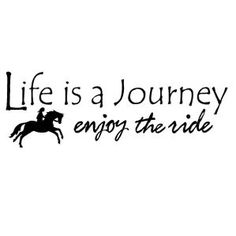 Life is a Journey Decal - Horse Themed Gifts, Clothing, Jewelry & Accessories all for Horse Lovers