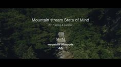 「MofM_17SS :Mountain_stream State of Mind」Exhibition:TRAILER http://www.manofmoods.com/