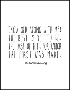 Grow Old Along With Me love poem Robert Browning by JenniferDareDesigns, $8.00
