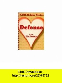 Defense in the 21st Century The Heart Series (Acbl Bridge Series) (9780939460656) Audrey  Grant , ISBN-10: 0939460653  , ISBN-13: 978-0939460656 ,  , tutorials , pdf , ebook , torrent , downloads , rapidshare , filesonic , hotfile , megaupload , fileserve