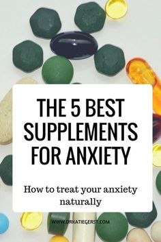 The Top 5 Supplements for Treating Anxiety. Great alternatives to prescription medications. Natural ways to treat anxiety, depression, insomnia, and more! Anxiety relief.#anxiety#depression#supplements#anxietysupplements#mentalhealth #postpartum #healthyliving