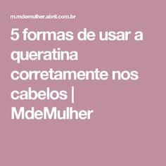 5 formas de usar a queratina corretamente nos cabelos   MdeMulher