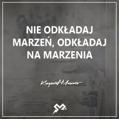 SiłaMotywacji24 #SiłaMotywacji24 #siła #motywacja #cytaty #myśli #sentencje #hobby Favorite Quotes, Best Quotes, Polish Language, I Can Do It, Motto, Positive Vibes, Sentences, Positivity, Humor