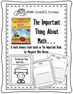 Math Coach's Corner: The Important Thing About Math Year-End Poetry Book. Based on The Important Book by Margaret Wise Brown, this memory book is sure to be a favorite in your math library year after year. Following the easy structure of an Important Poem, each of your students can create a page for the book.  Includes a decorative cover page, teacher instructions, and both primary and intermediate lined paper (3 designs of each). $