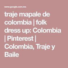 traje mapale de colombia   folk dress up: Colombia   Pinterest   Colombia, Traje y Baile