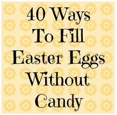 40 Ways to fill Easter eggs without candy. Avoid the sugar coma! The Jenny Evolution