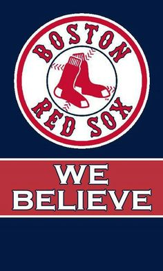 Red Sox: WE BELIEVE