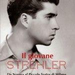 """""""Il giovane Strehler. Da Novara al Piccolo Teatro di Milano""""di Clarissa Egle Mambrini"""
