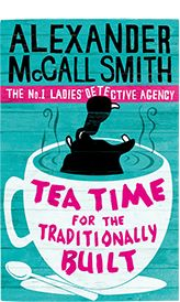 Tea Time For The Traditionally Built (No. 1 Ladies' Detective Agency) by Alexander McCall Smith Mass Market Paperback I Love Books, Good Books, Books To Read, Alexander Mccall Smith Books, Buy Tea, Good Readers, Detective Agency, Book Authors, Fiction Books