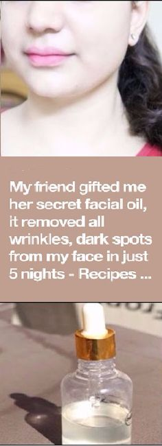 MY FRIEND GIFTED ME HER SECRET FACIAL OIL, IT REMOVED ALL WRINKLES, DARK SPOTS FROM MY FACE IN JUST 5 NIGHTS