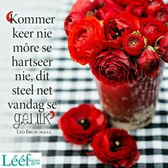 Natural Life Quotes, Cake Quotes, Afrikaanse Quotes, Goeie More, Colorful Roses, Printable Quotes, Inspirational Message, Heavenly Father, Woman Quotes