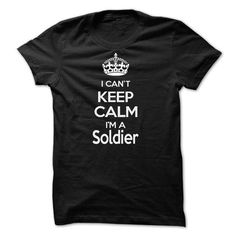 I cant keep calm Iam a Soldier - #tshirt skirt #sweatshirt chic. CHEAP PRICE => https://www.sunfrog.com/Holidays/I-cant-keep-calm-Iam-a-Soldier.html?68278