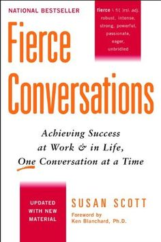 Fierce Conversations: Achieving Success at Work and in Life One Conversation at a Time by Susan Scott, http://www.amazon.com/gp/product/B000P28V2M/ref=cm_sw_r_pi_alp_NrX7pb1N91RF9