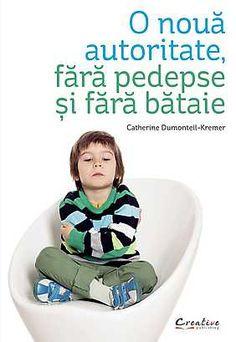 O noua autoritate, fara pedepse si fara bataie (ed. Kids And Parenting, Baby Car Seats, Children, Books, Author, Libros, Young Children, Boys, Kids
