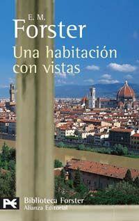 Una habitación con vistas / E. M. Forster ; [traducción José Luis López Muñoz] http://fama.us.es/record=b2734744~S5*spi