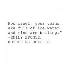 charming life pattern: Wuthering Heights ~ Emily Brontë - quote How cruel . Poetry Quotes, Words Quotes, Sayings, Film Quotes, Pretty Words, Cool Words, Famous Quotes, Best Quotes, Wuthering Heights Quotes