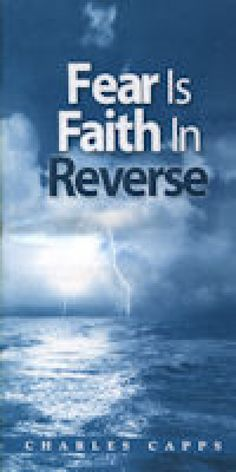 In this ebook, Charles Capps shares insights on fear and its effect on faith.